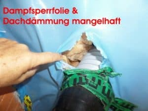 Dampfsperrfolie & Dachdämmung mangelhaft